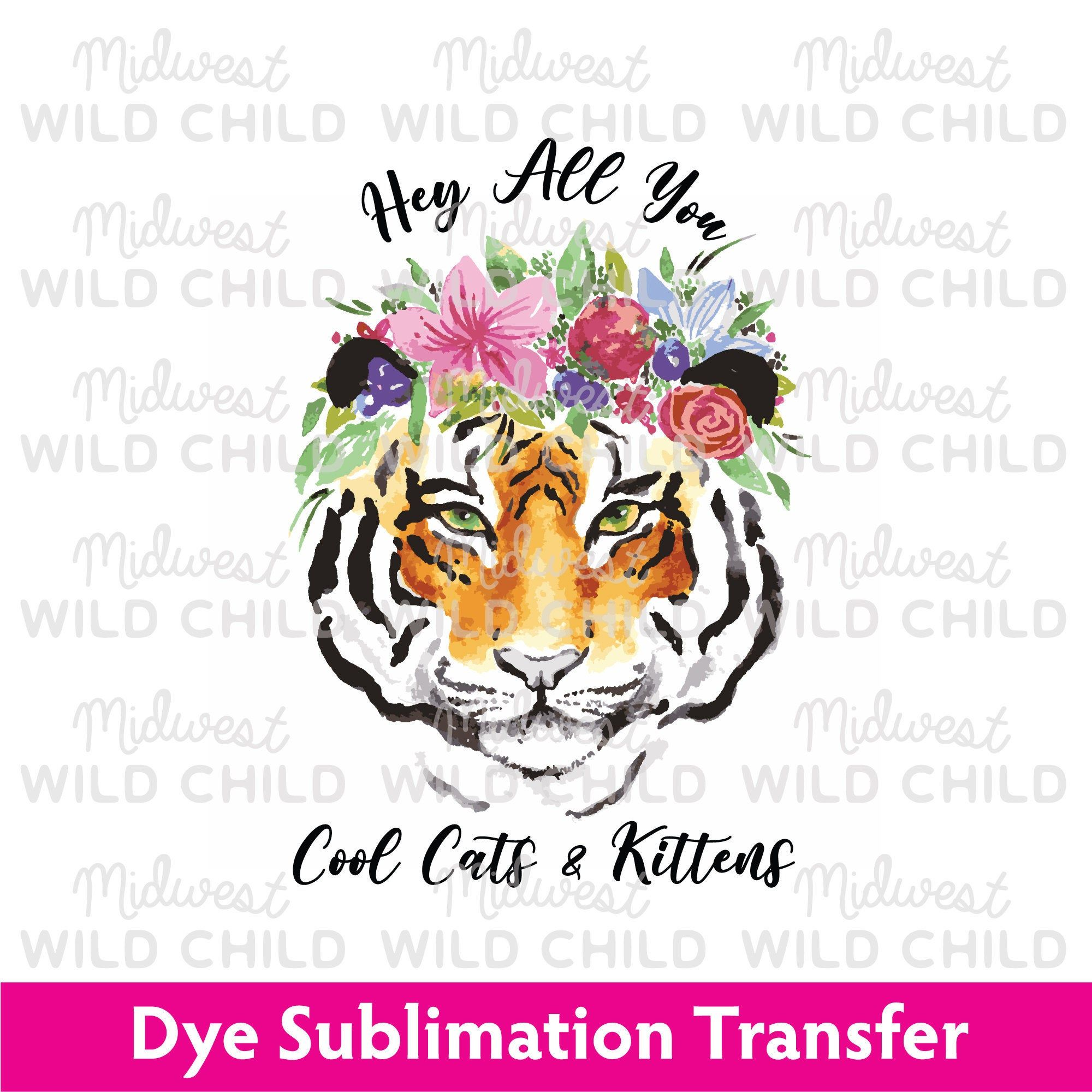 Sublimation Transfer Hey All You Cool Cats Kittens Etsy In 2020 Cool Cats Cats And Kittens Cool Stuff