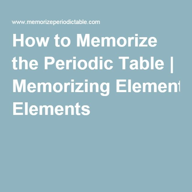 How to memorize the periodic table memorizing elements science how to memorize the periodic table memorizing elements urtaz Gallery