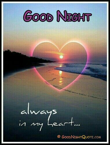 Good Night Always In My Heart Good Night Love Messages Good Night Greetings Night Love