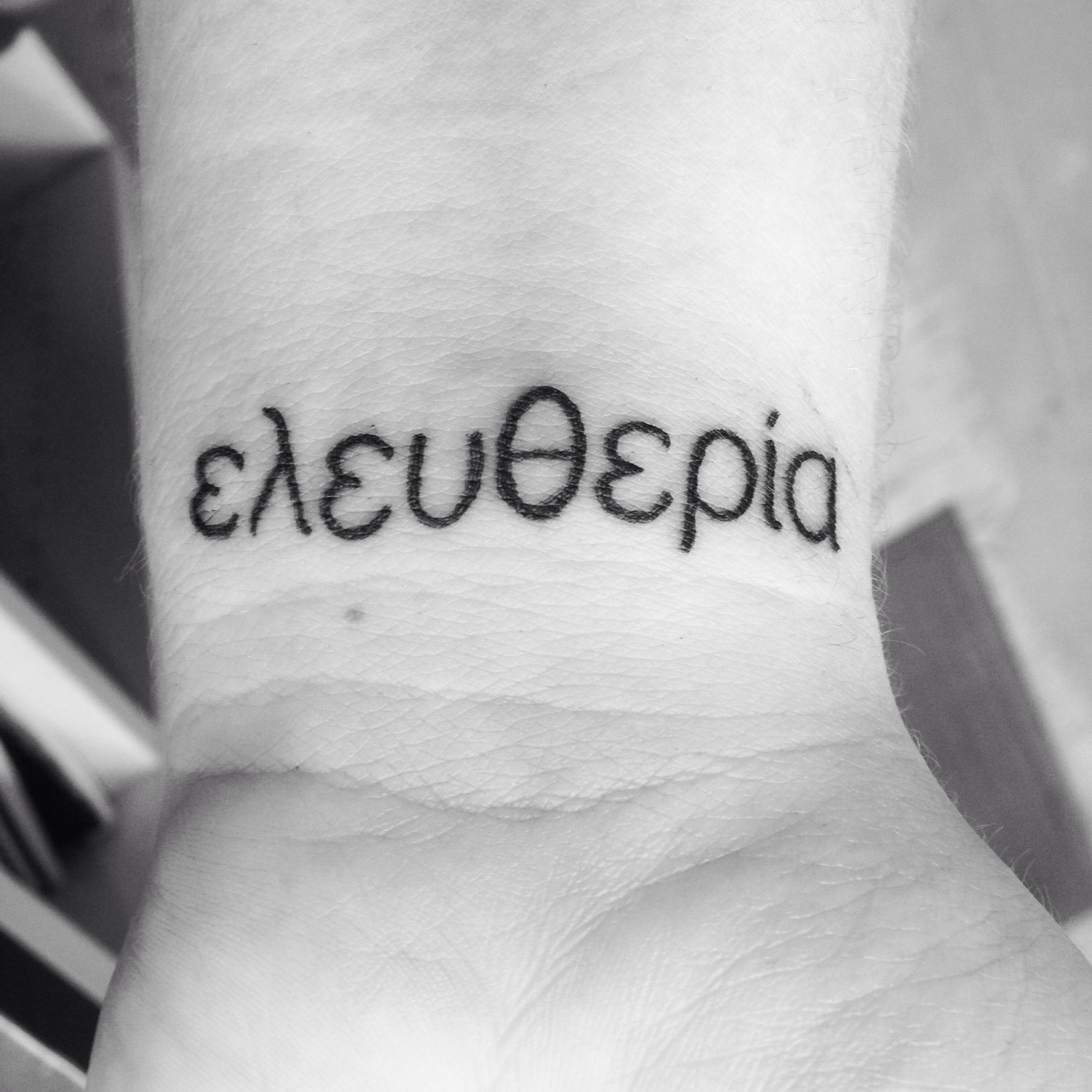 """Greek Quote Tattoos And Meanings: Freedom In Greek. Pronounced """"eleftheria"""""""
