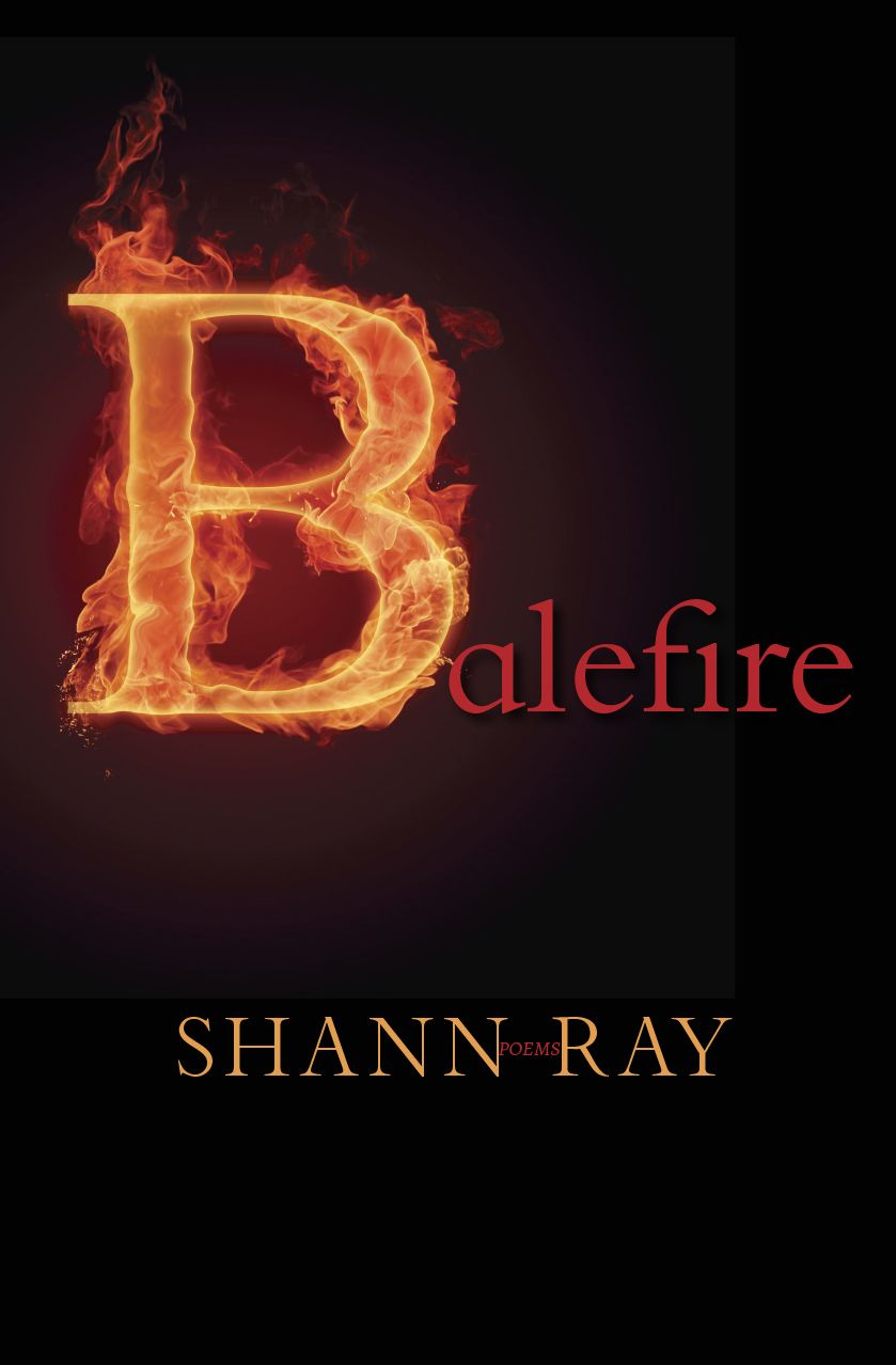 Shann Ray's Balefire, new in 2014 from Lost Horse Press!