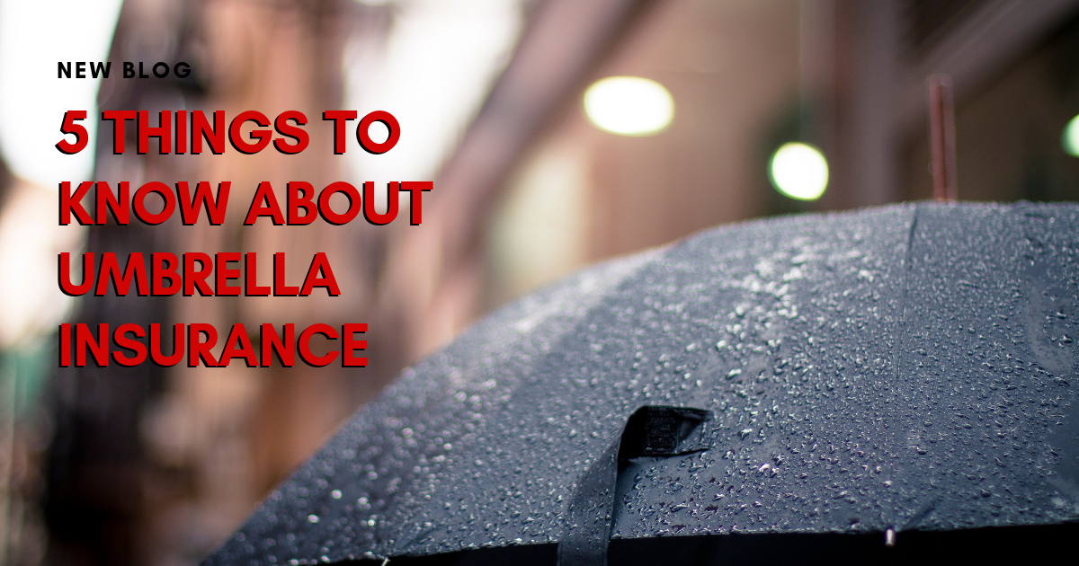 5 Things To Know About Umbrella Insurance Umbrella Insurance