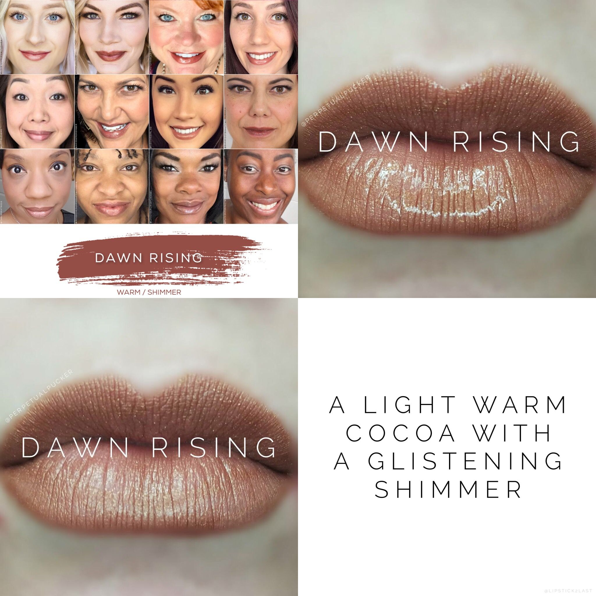 Dawn Rising LipSense is a light warm cocoa with a glistening shimmer.