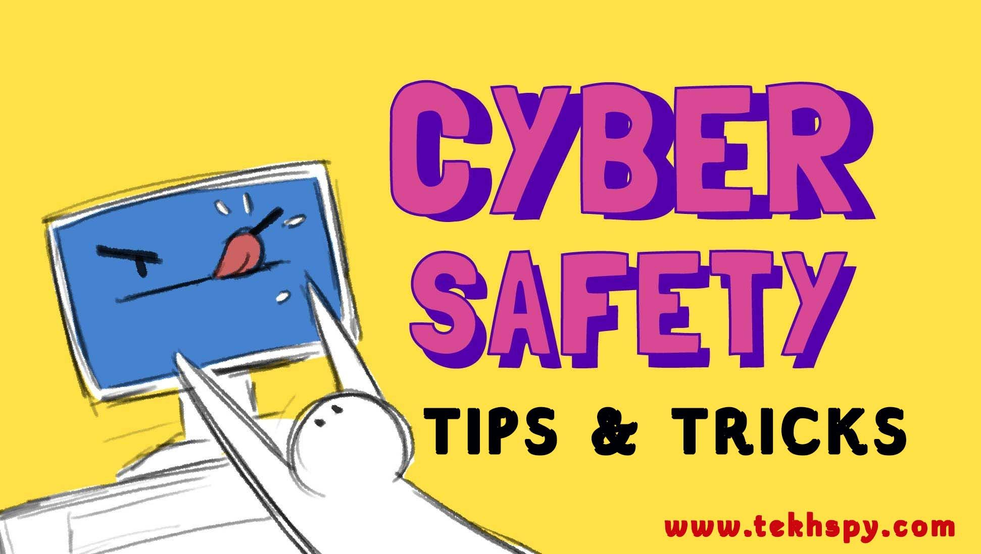 Cyber Safety Use these 4 tricks when you are Online