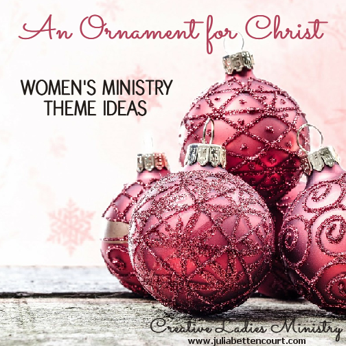 An Ornament for Christ Womens Ministry Theme Creative