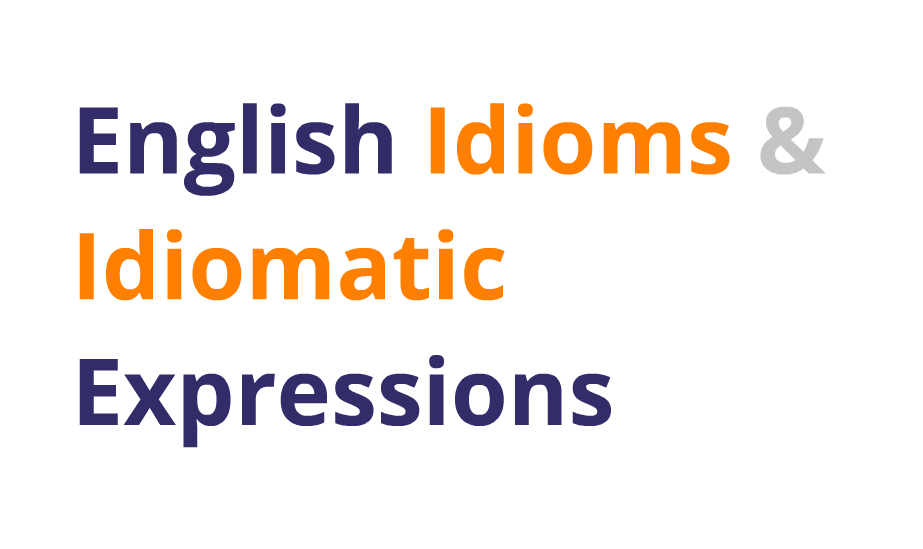An idiom is a phrase where the words together have a for Together dictionary
