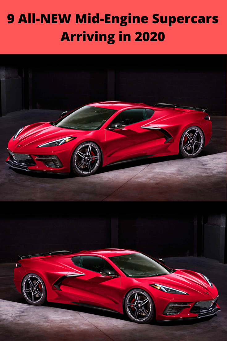 9 All New Mid Engine Supercars Arriving In 2020 In 2020 Super Cars Engineering Chevrolet Corvette