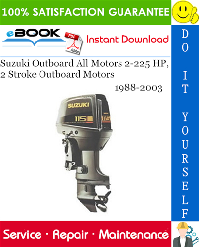 Suzuki Outboard All Motors 2 225 Hp 2 Stroke Outboard Motors Service Repair Manual 1988 2003 Outboard Motors Outboard Repair Manuals