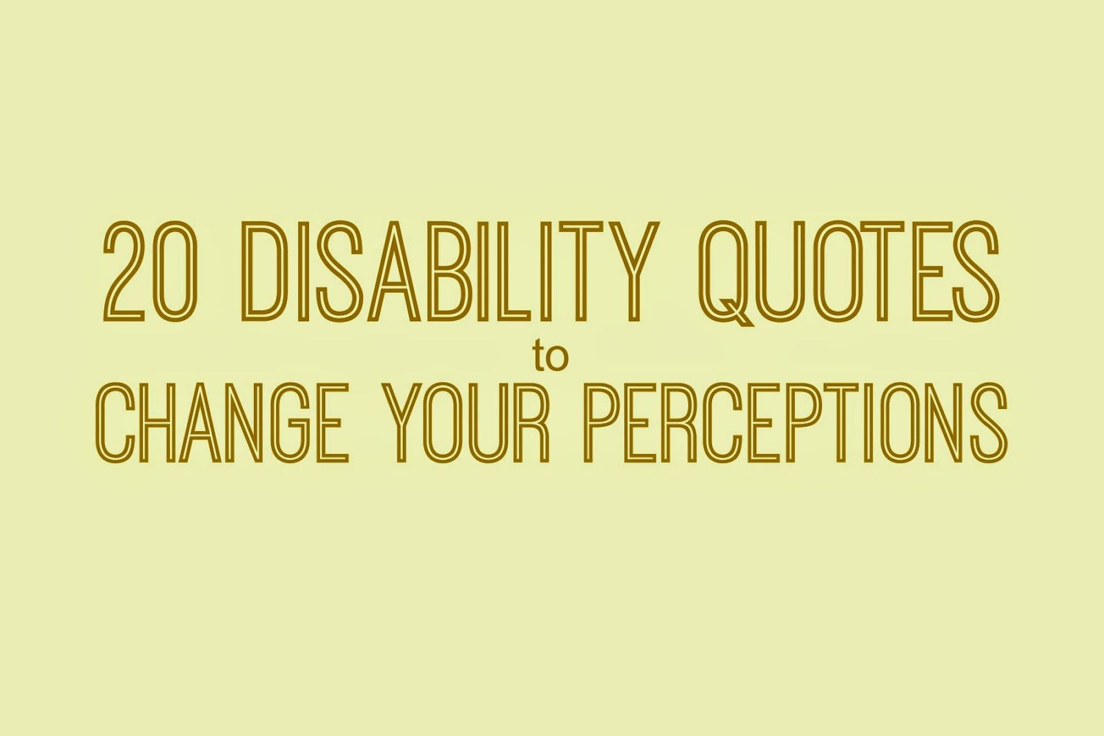 Disability Quotes 20 Disability Quotes That Will Change Your Thinking  Disability .