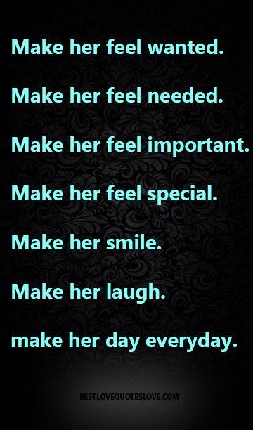 Make Her Feel Wanted Make Her Feel Needed Make Her Feel Important