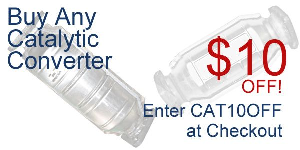 Buy any Catalytic Converter and get 10 dollars off  www.buyautoparts.com