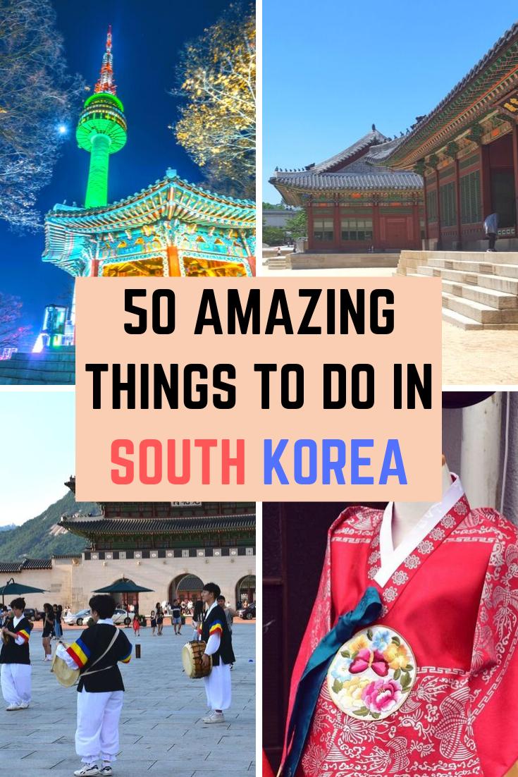 50 Amazing Things To Do In South Korea South Korea Travel Korea Travel Living In Korea