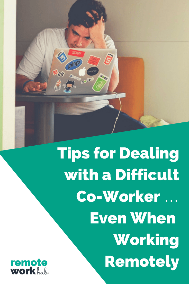Tips For Dealing With A Difficult Co Worker Even When Working