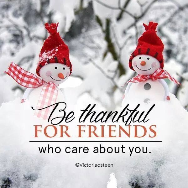 Be Thankful For Friends Who Care About You Love Quote Friends Care Thankful  Christmas Blessings Christmas