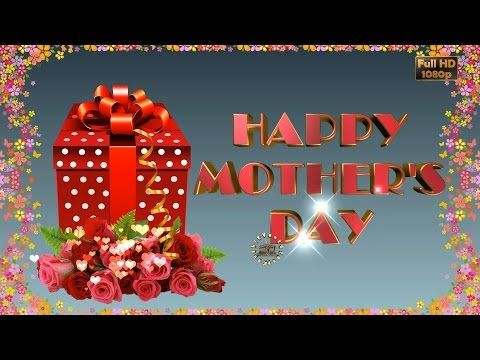 Happy Mother S Day 2017 Wishes Whatsapp Video Greetings Animation Messages Quotes Mom Day Download Youtube Happy Mothers Day Happy Mothers Mom Day