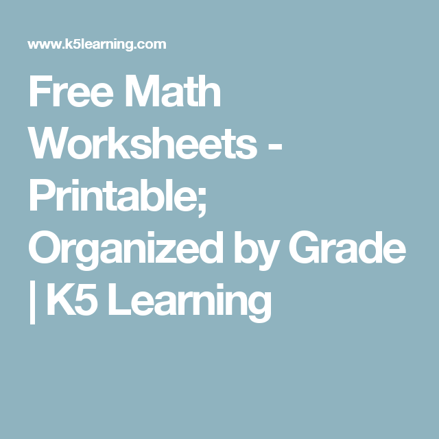 Free Math Worksheets - Printable; Organized By Grade K5 Learning Free  Math, Free Math Worksheets, Math Worksheets