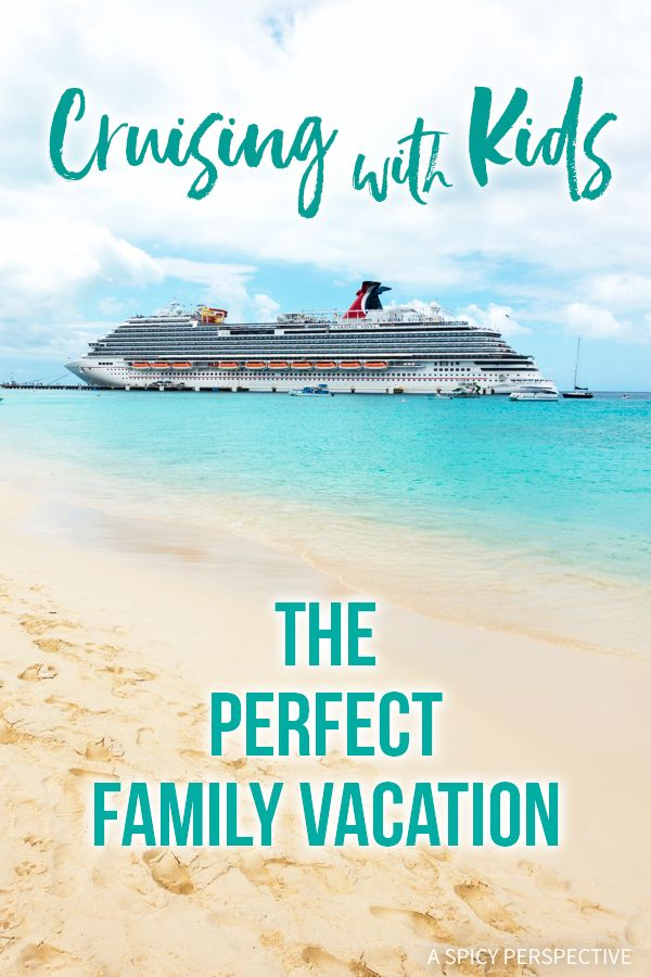 Cruising With Kids: The Perfect Family Vacation