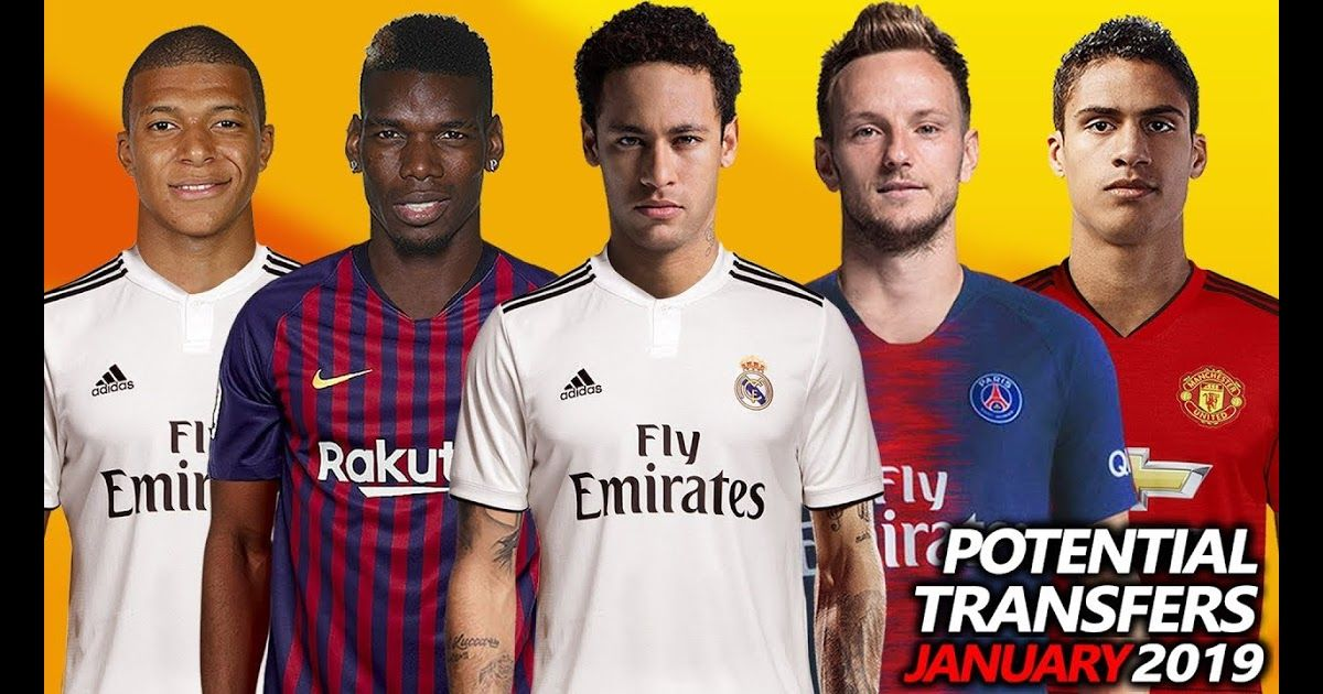 Top 16 Potential Transfers January 2019 Ft Pogba Neymar Mbappe Rakitic Varane Etc Neymar Reportedly Has 2019 Tra In 2020 Neymar Transfer Neymar Chelsea Transfer News