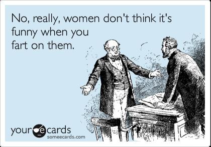 "All men: ""Say whaaat??"""