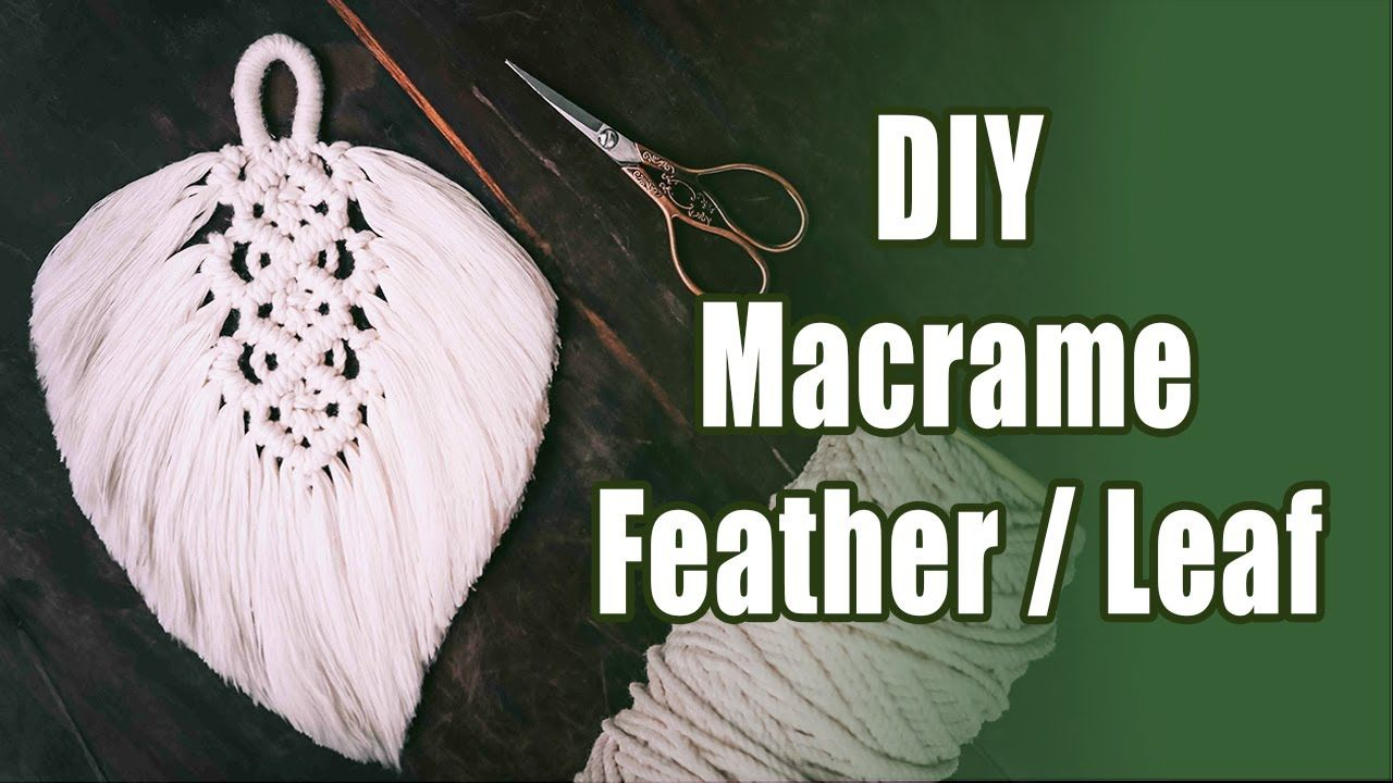How to DIY Macrame Feather/Leaf Beginner Tutorial LIT