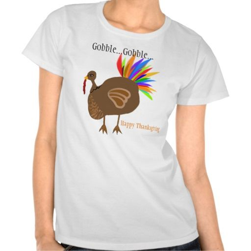 Fun, Thanksgiving Turkey shirt with Colorful Feathers and the wording, Gobble Gobble and Happy Thanksgiving.  Available in sizes for male and female from baby to adults sizes.  PERSONALIZE for free.  Graphic Art Digital Hand-Painted design by TamiraZDesigns via:  www.zazzle.com/tamirazdesigns*
