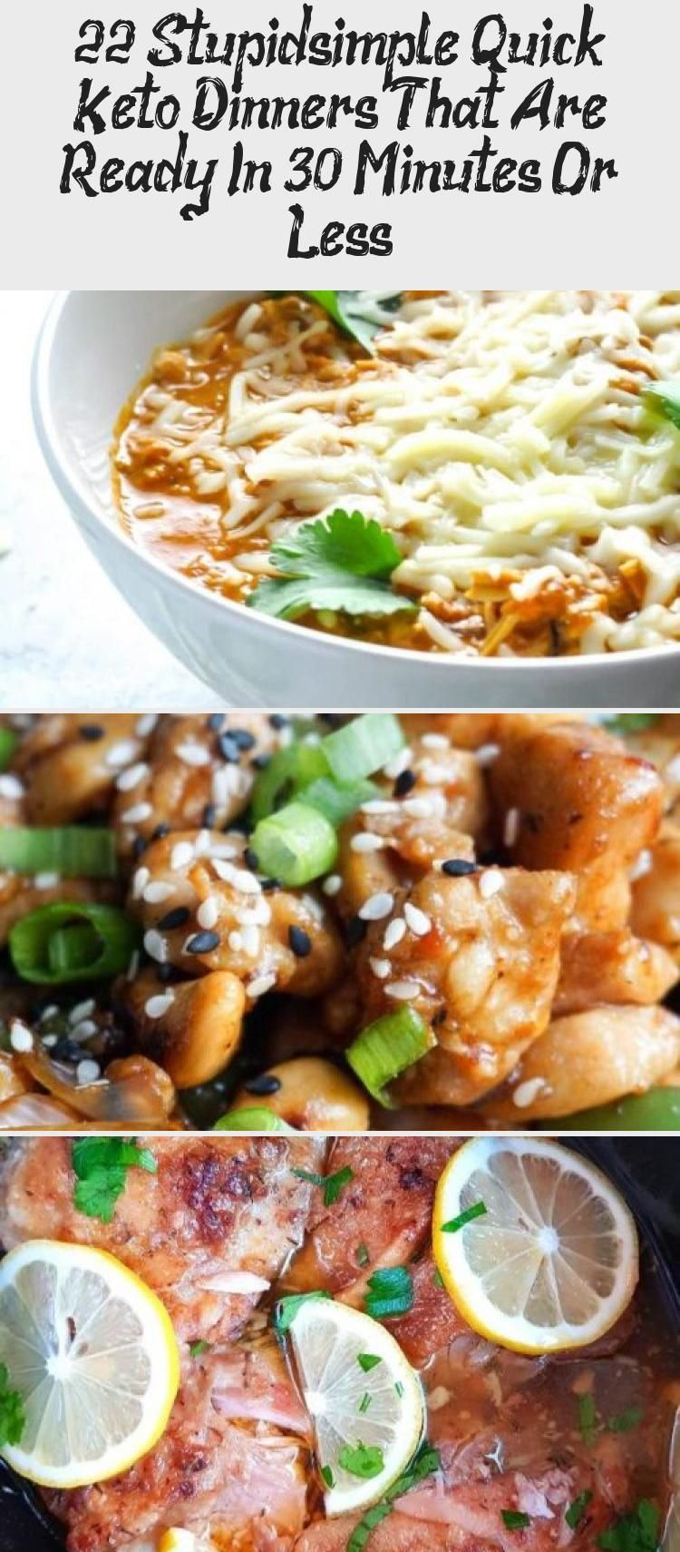 22 Stupid-simple Quick Keto Dinners That Are Ready In 30 Minutes Or Less 22 Keto & Low Carb Dinner Recipes That Are Ready In 30 Minutes or Less! These easy keto dinner recipes contain chicken, beef, shrimp, and pork. Make them in a casserole, instant pot or crock pot. Quick keto dinners your whole family will love!