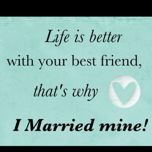 I Love My Husband I Married My Best Friend Inspirational Quotes Husband Quotes Love My Husband