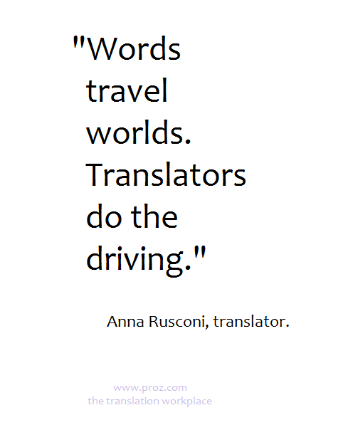 Words Travel Worlds. Translators Do The Driving. #xl8