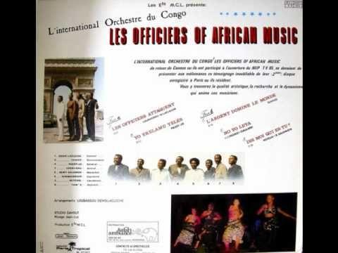 Les Officiers of African Music (Rep. of Congo/Zaire) - Dis Moi Qui Es Tu...