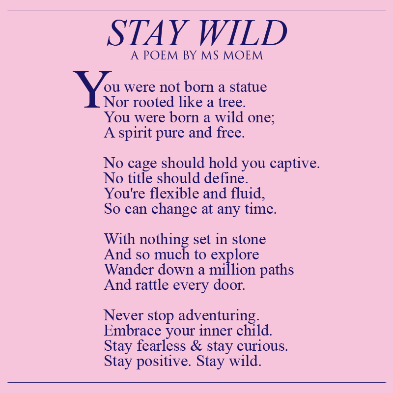 Stay Wild | Poems | Wild quotes, Wild, free quotes, Poems about life