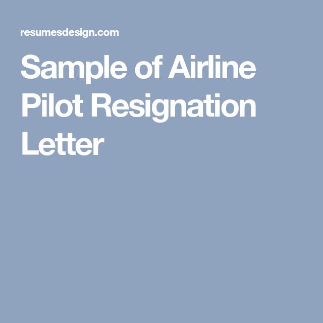 Sample of Airline Pilot Resignation Letter | Resignation letter ...