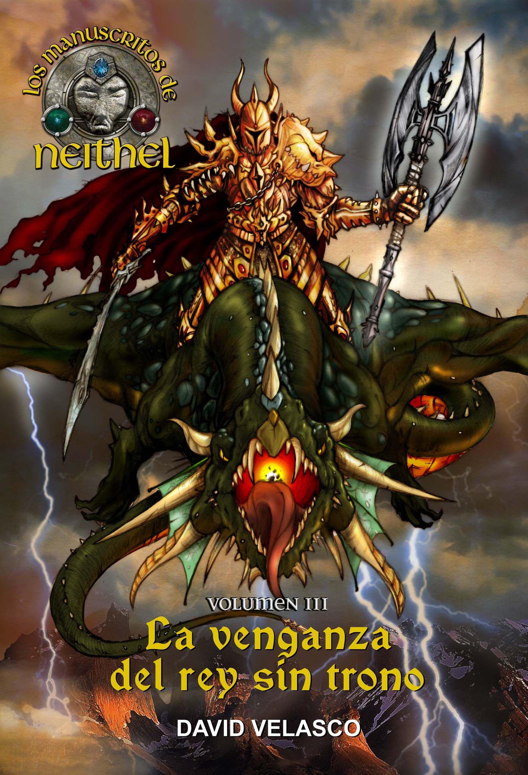Portada de 'Los Manuscritos de Neithel III. La venganza del rey sin trono'. http://www.david-velasco.net/los-manuscritos-neithel-volumen-3/