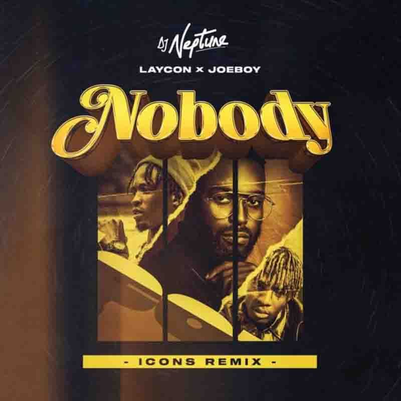 Dj Neptune Nobody Icons Remix Ft Laycon X Joeboy Crateshub Com In 2020 Remix Dj Neptune