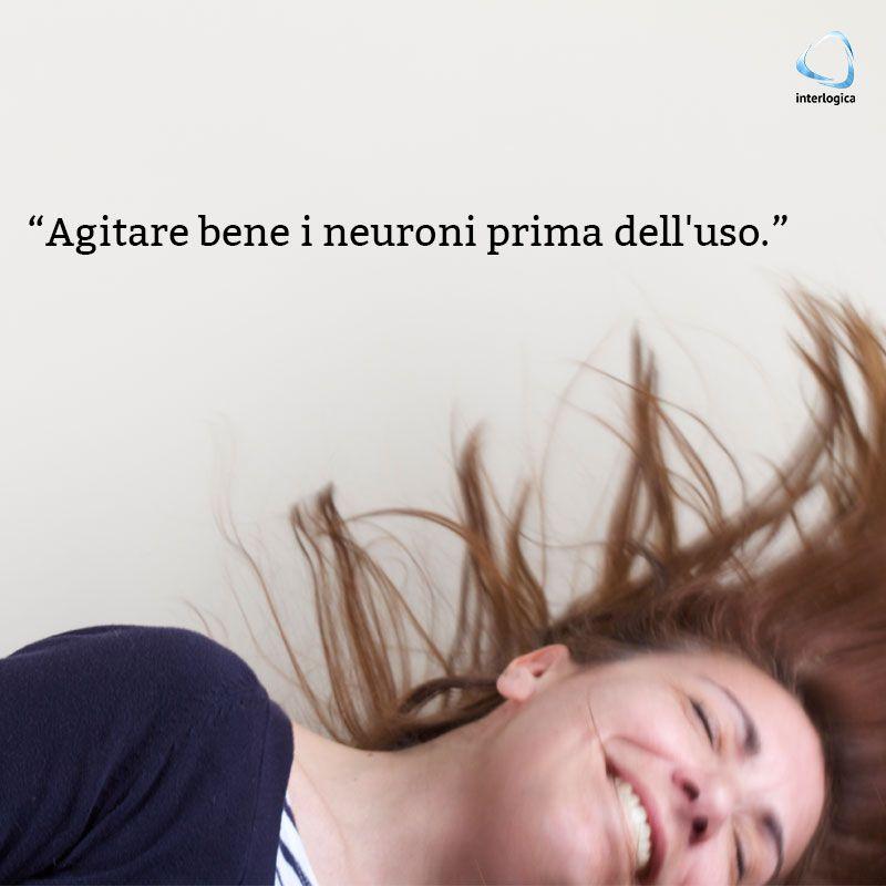 Agitare bene i neuroni prima dell'uso.  Veronica Di Pietro,  Head pf Communication at Interlogica Srl  #interlogica #social #quote