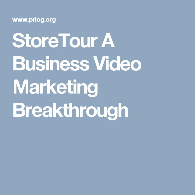 StoreTour A Business Video Marketing Breakthrough
