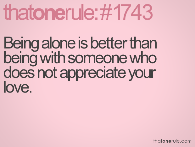 And living alone is easier than living with someone and being ...