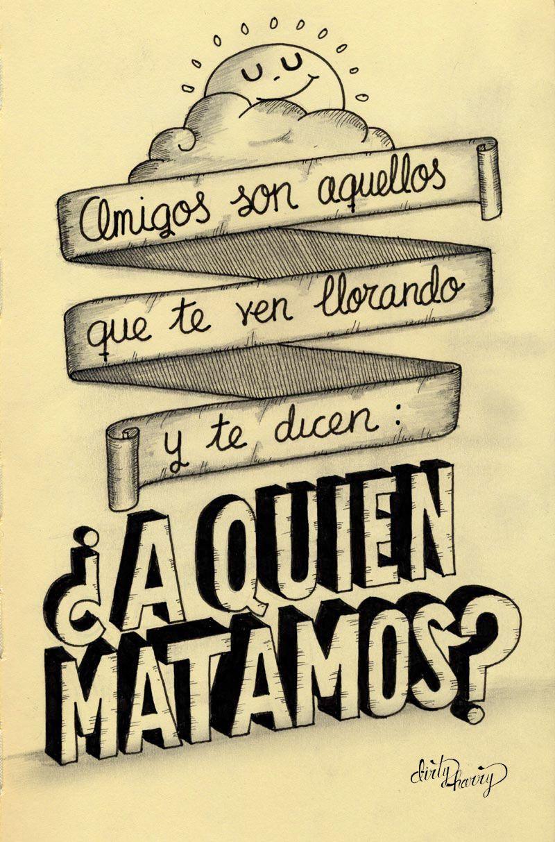 Quotes About Friendship In Spanish Amigos Son Aquellos Que Te Ven Llorando Y Te Dicen ¿a Quién