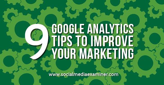 9 Google Analytics Tips to Improve Your Marketing http://bit.ly/2cSBf7f