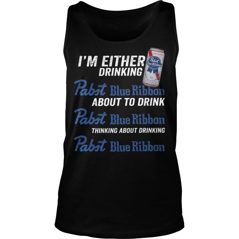 6d1f39cb I'm either drinking rabit blue ribbon about to drink rabit blue ribbon Tank  top