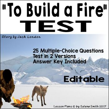 To Build A Fire By Jack London Test Teaching American Literature This Or That Questions Reading Assessment