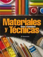 Materiales y técnicas : guía completa /  [textos y coordinación, David Sanmiguel]