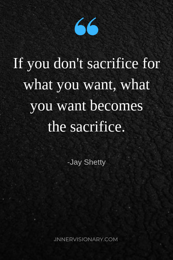Don T Sacrifice What You Want Most For What You Want Now Quotes Mindsetquotes Wordsofwisdom Wordstoliveby Sacrifice Quotes Serious Quotes Powerful Quotes