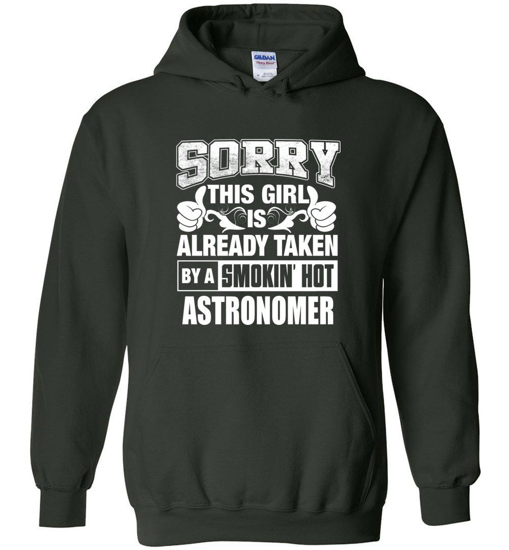 ASTRONOMER Shirt Sorry This Girl Is Already Taken By A Smokin' Hot - Hoodie