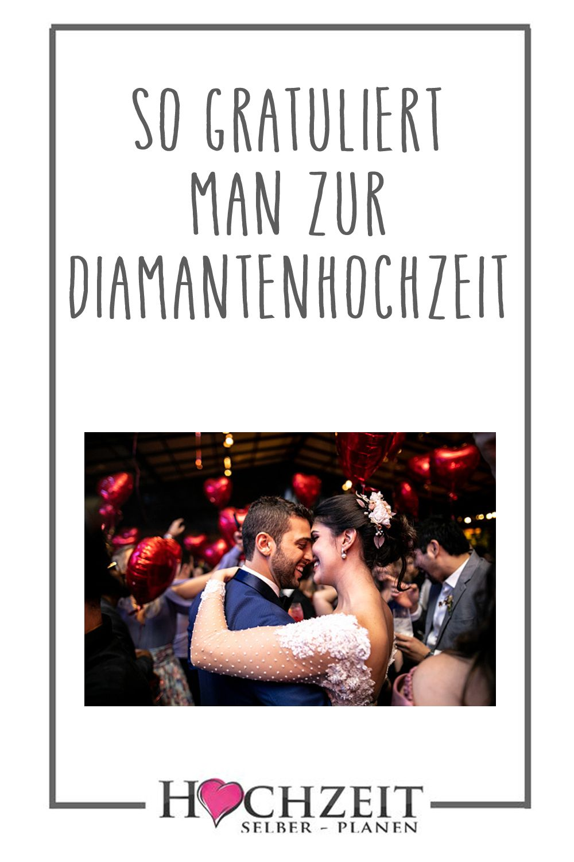 So Gratuliert Man Zur Diamantenhochzeit Diamantene Hochzeit Spruche Hochzeit Hochzeit