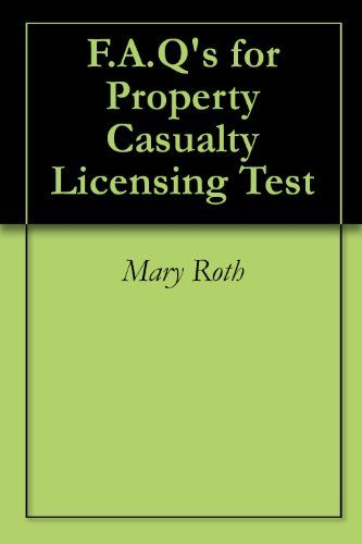 F A Q S For Property Casualty Licensing Test Property And Casualty Casualty Insurance Casualty