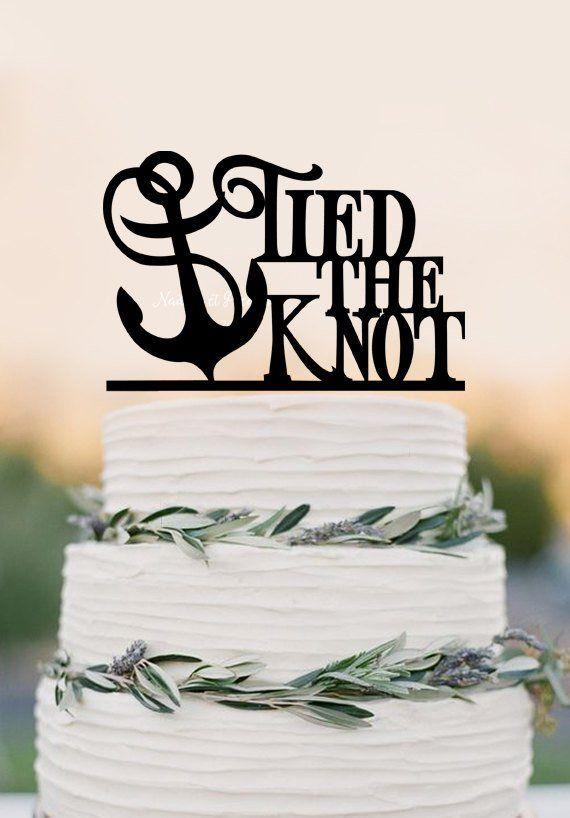 Tied The Knot Anchor Destination Wedding Beach Cake Topper Nautical Wedding Cruise Wedding Funny Cake Topper Beach Cake Topper Personalized Wedding Cake Toppers Rustic Wedding Cake Toppers