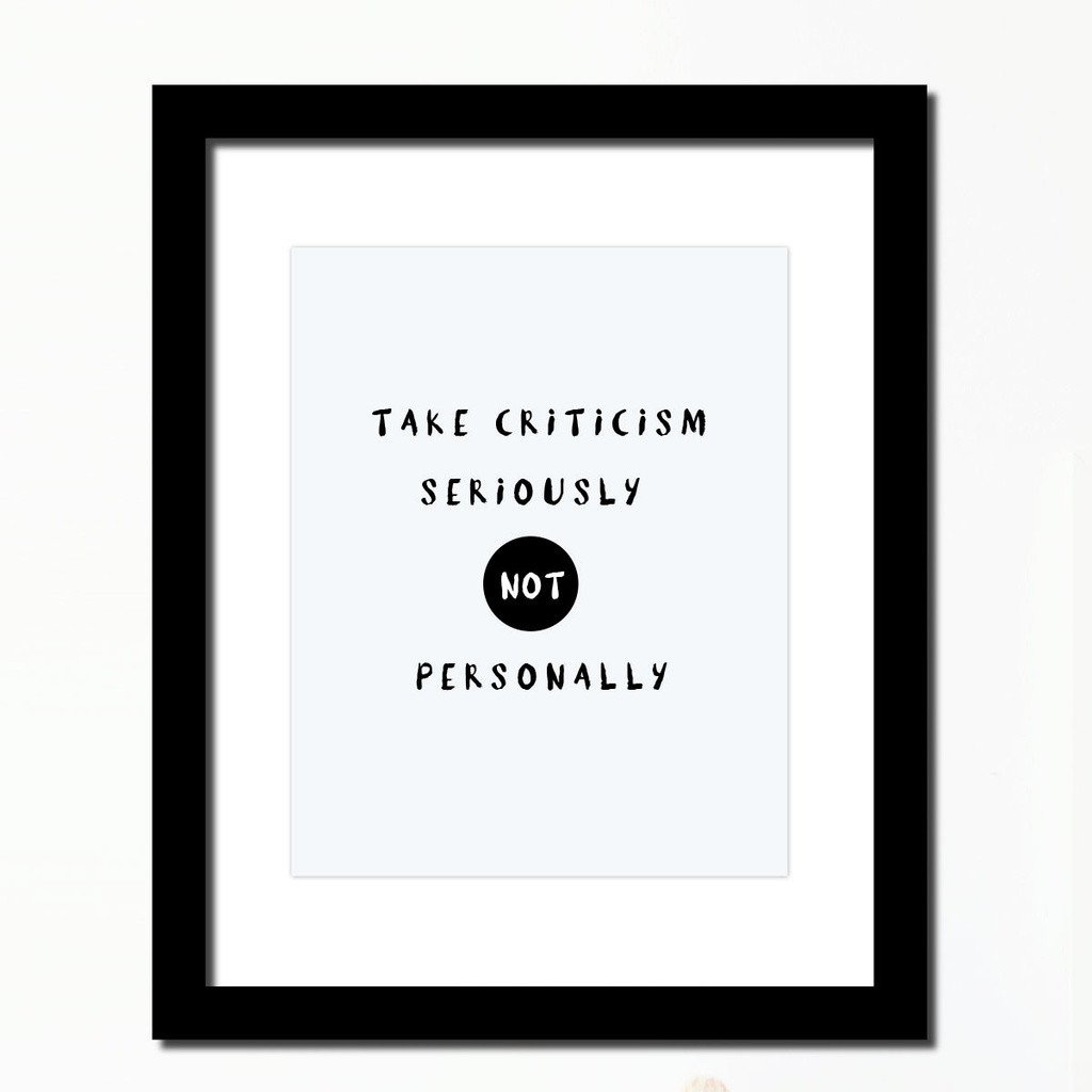 Inspirational quote print utake criticism seriously not personally