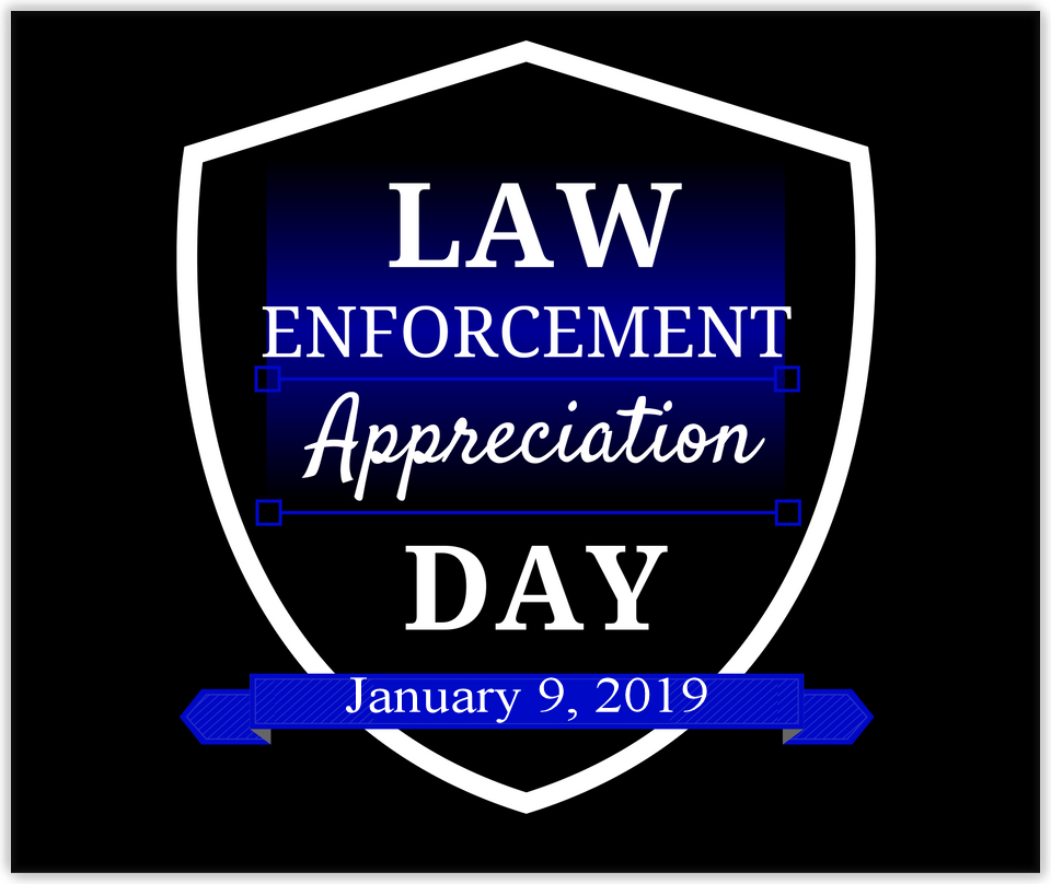 January 9 is Law Enforcement Appreciation Day Law