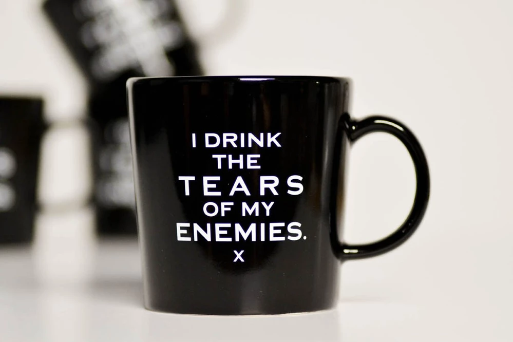 I drink the tears of my enemies... Ceramic Mug in 2020