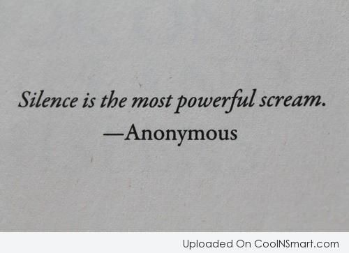 Silence Quotes And Sayings 137 Quotes Anger Quotes Scream Quotes Silence Quotes